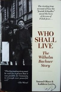 Who Shall Live?: The Wilhelm Bachner Story