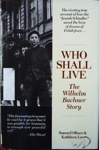 Who Shall Live?: The Wilhelm Bachner Story