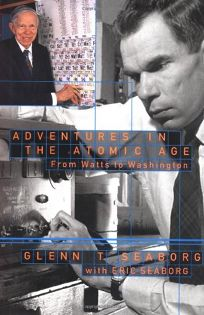 ADVENTURES IN THE ATOMIC AGE: From Watts to Washington