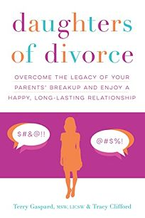 Nonfiction book review what makes love last how to build trust daughters of divorce overcome the legacy of your parents breakup and enjoy a happy long lasting relationship fandeluxe Gallery