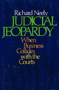 Judicial Jeopardy: When Business Collides with the Courts