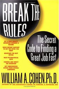 BREAK THE RULES: The Secret Code to Finding a Great Job Fast
