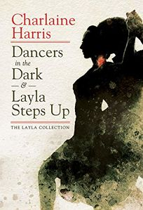 Dancer in the Dark & Layla Steps Up: The Layla Collection
