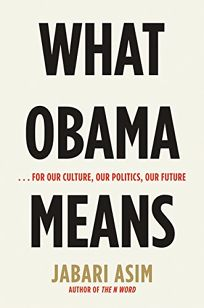 What Obama Means: For Our Culture