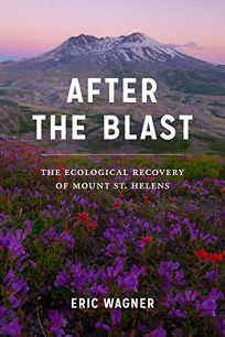 After the Blast: The Ecological Recovery of Mount St. Helens
