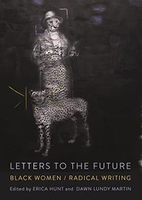 Letters to the Future: Black Women/Radical Writing