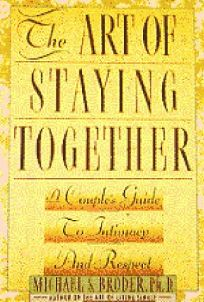 The Art of Staying Together: A Couples Guide to Intimacy and Respect