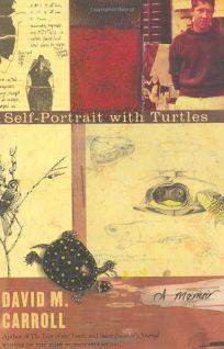 SELF-PORTRAIT WITH TURTLES: A Memoir