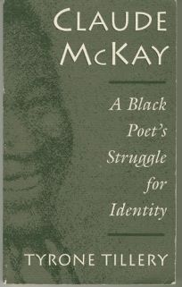 Claude McKay: A Black Poets Struggle for Identity