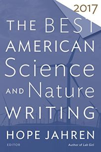 The Best American Science and Nature Writing 2017