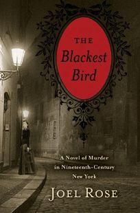 The Blackest Bird: A Novel of Murder in Nineteenth-Century New York