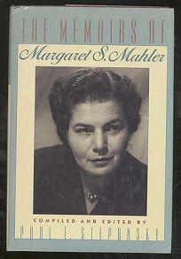The Memoirs of Margaret S. Mahler