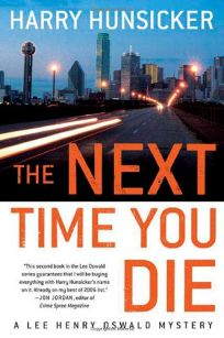 The Next Time You Die: A Lee Henry Oswald Mystery