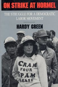 On Strike at Hormel: The Struggle for a Democratic Labor Movement