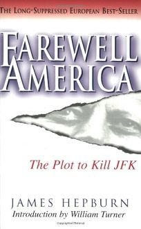 FAREWELL AMERICA: The Plot to Kill JFK