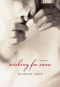 WISHING FOR SNOW: A Memoir