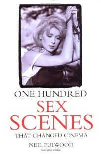 One Hundred Sex Scenes That Changed Cinema
