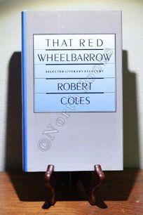 That Red Wheelbarrow: Selected Literary Essays