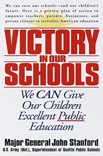 Victory in Our Schools: We Can Give Our Children Excellent Public Education