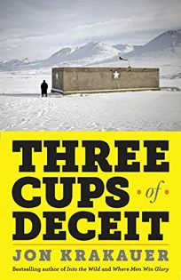 Three Cups of Deceit: How Greg Mortenson