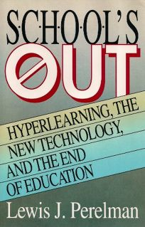 Schools Out: Hyperlearning