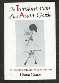 The Transformation of the Avant-Garde: The New York Art World