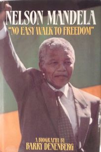 Nelson Mandela: No Easy Walk to Freedom: A Biography