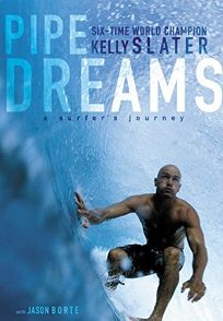 PIPE DREAMS: A Surfers Journey
