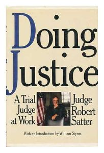Doing Justice: A Trial Judge at Work
