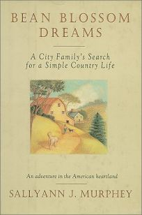 Bean Blossom Dreams: A City Familys Search for a Simple Country Life