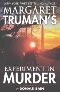 Margaret Truman's Experiment in Murder: A Capital Crimes Novel