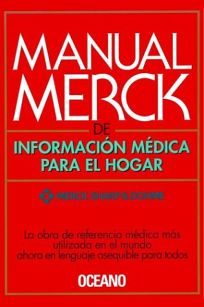 Manual Merck de Informacion Medica Para El Hogar = Merck Manual of Medical Information for the Home