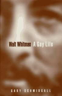 Walt Whitman: A Gay Life