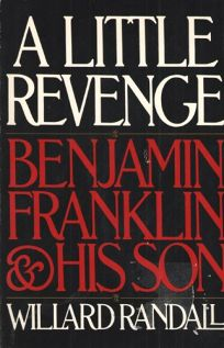 A Little Revenge: Benjamin Franklin & His Son