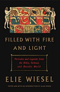 Filled with Fire and Light: Portraits and Legends from the Bible