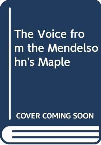 The Voice from the Mendelsohns Maple
