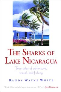 The Sharks of Lake Nicaragua: True Tales of Adventure