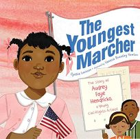 The Youngest Marcher: The Story of Audrey Faye Hendricks