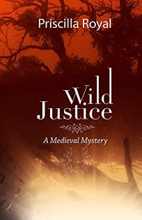 Wild Justice: A Medieval Mystery