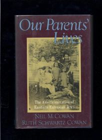 Our Parents Lives: The Americanization of Eastern European Jews