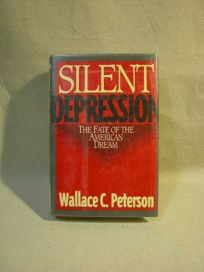 Silent Depression: The Fate of the American Dream