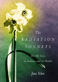 THE RADIATION SONNETS: For My Love in Sickness and in Health