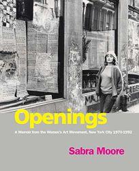Openings: A Memoir from the Women's Art Movement
