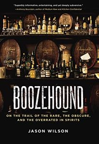 Boozehound: On the Trail of the Rare