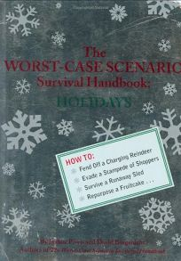 The Worst-Case Scenario Survival Handbook: Holidays