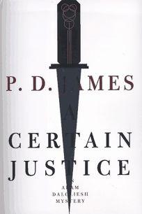 A Certain Justice: An Adam Dalgliesh Mystery