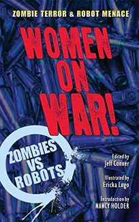 Women on War!: A Zombies vs. Robots Anthology
