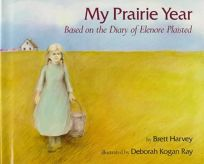 My Prairie Year: Based on the Diary of Elenore Plaisted