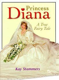 Princess Diana: A True Fairy Tale