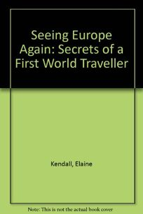 Seeing Europe Again: Secrets from a First World Traveler